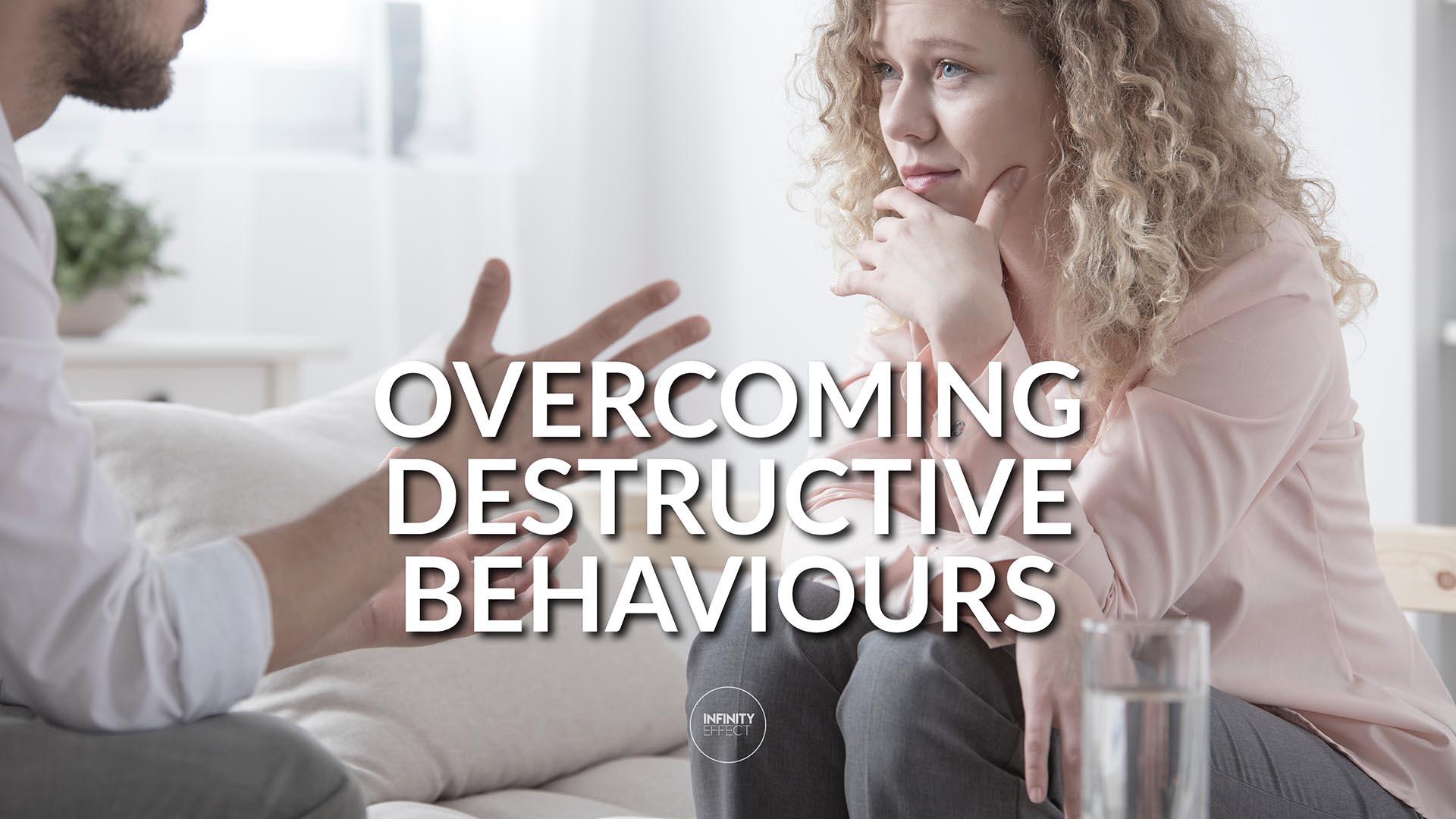 Overcoming Destructive Behaviours